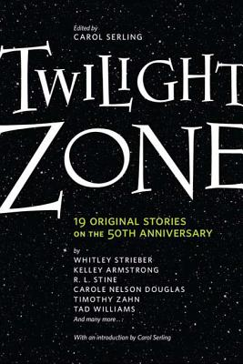 Twilight Zone: 19 Original Stories on the 50th Anniversary - Serling, Carol (Editor)