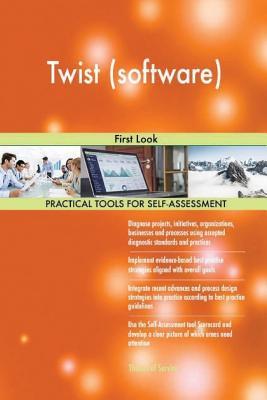 Twist (Software): First Look - Blokdyk, Gerard