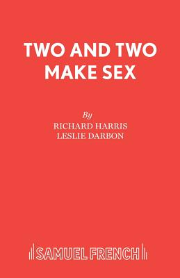 Two and Two Make Sex - Harris, Richard