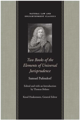 Two Books of the Elements of Universal Jurisprudence - Pufendorf, Samuel
