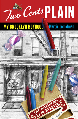 Two Cents Plain: My Brooklyn Boyhood - Lemelman, Martin