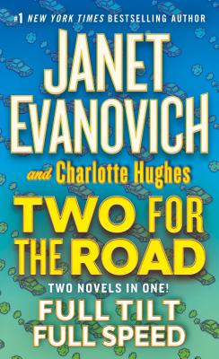 Two for the Road: Full Tilt and Full Speed - Evanovich, Janet, and Hughes, Charlotte