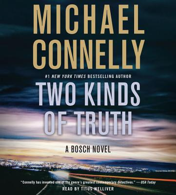 Two Kinds of Truth - Welliver, Titus (Read by), and Connelly, Michael