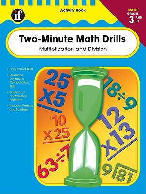 Two-Minute Math Drills: Multiplication and Division, Grades 3 and Up - Newman, Robert