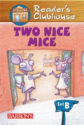 Two Nice Mice - Gillis, Jennifer Blizin, and Krejca, Gary (Illustrator)