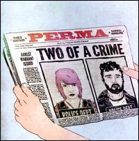 Two of a Crime - Perma
