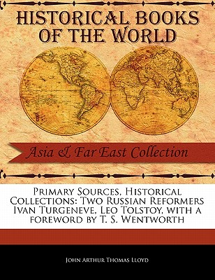Two Russian Reformers Ivan Turgeneve, Leo Tolstoy - Lloyd, John Arthur Thomas, and Wentworth, T S (Foreword by)