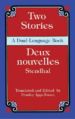 Two Stories/Deux Nouvelles - Stendhal, and Appelbaum, Stanley (Editor)