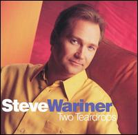 Two Teardrops - Steve Wariner