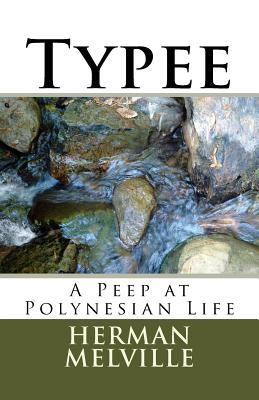 Typee: A Peep at Polynesian Life - Melville, Herman