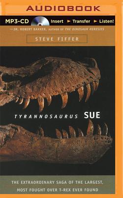 Tyrannosaurus Sue - Fiffer, Steve, and Bond, Jim (Read by)