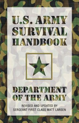 U.S. Army Survival Handbook - Department of the Army, and Larsen, Matt (Revised by)