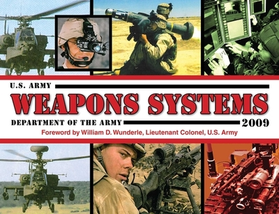 U.S. Army Weapons Systems - U S Dept of the Army, and Wunderle, William D (Foreword by)