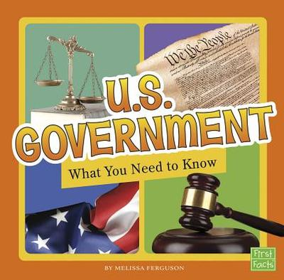 U.S. Government: What You Need to Know - Ferguson, Melissa