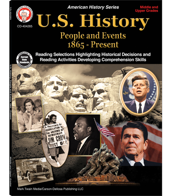 U.S. History, Grades 6 - 12: People and Events 1865-Present - Lee, George, and Cameron, Schyrlet (Editor), and Myers, Suzanne (Editor)