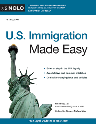 U.S. Immigration Made Easy - Bray, Ilona, and Link, Richard, Attorney (Revised by)