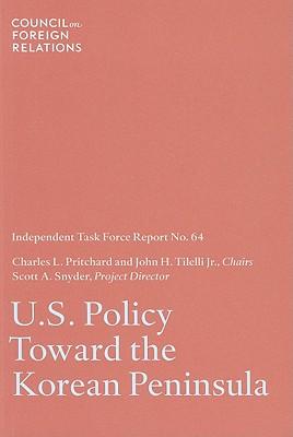U.S. Policy Toward the Korean Peninsula - Pritchard, Charles L, and Tilelli, John H, Professor, Jr., and Snyder, Scott A, Professor