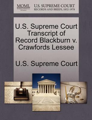 U.S. Supreme Court Transcript of Record Blackburn V. Crawfords Lessee - U S Supreme Court (Creator)