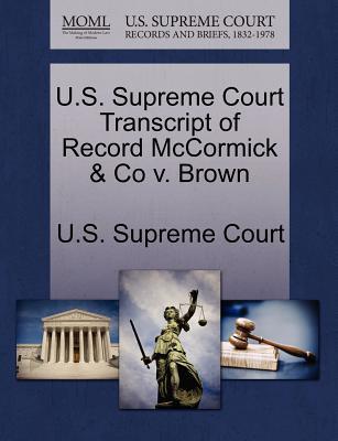 U.S. Supreme Court Transcript of Record McCormick & Co V. Brown - U S Supreme Court (Creator)