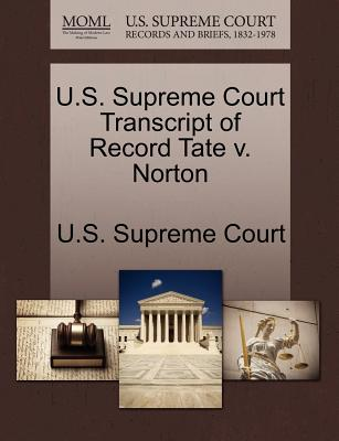 U.S. Supreme Court Transcript of Record Tate V. Norton - U S Supreme Court (Creator)