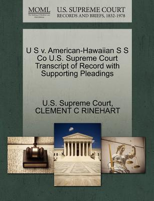 U S V. American-Hawaiian S S Co U.S. Supreme Court Transcript of Record with Supporting Pleadings - Rinehart, Clement C, and U S Supreme Court (Creator)
