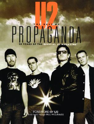 U2 -- The Best of Propaganda: 20 Years of the Official U2 Magazine - Gittins, Ian, and U2 (Foreword by), and McGuinness, Paul (Foreword by)