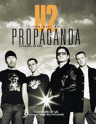 """U2"": The Best of ""Propaganda"" - U2, and McGuinness, Paul (Foreword by), and Corbijn, Anton (Photographer)"
