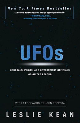 UFOs: Generals, Pilots, and Government Officials Go on the Record - Kean, Leslie