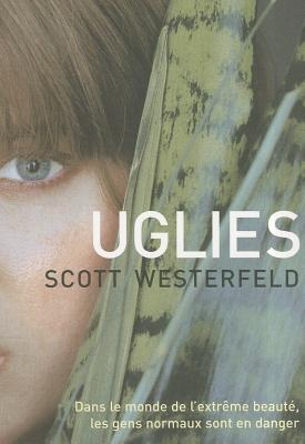 Uglies - Westerfeld, Scott, and Fournier, Guillaume (Translated by)