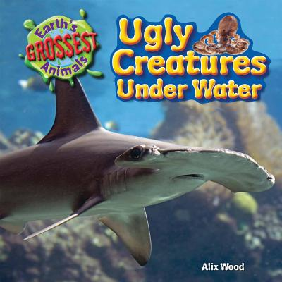 Ugly Creatures Under Water - Wood, Alix
