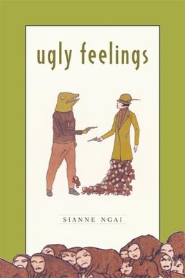 Ugly Feelings - Ngai, Sianne