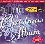 Ultimate Christmas Album, Vol. 5: Oldies 104.3