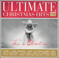 Ultimate Christmas Hits, Vol. 2: This Is Christmas - Various Artists