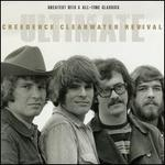 Ultimate Creedence Clearwater Revival: Greatest Hits & All-Time Classics