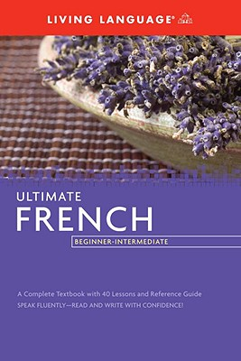 Ultimate French Beginner-Intermediate (Coursebook) - Living Language