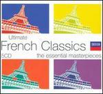 Ultimate French Classics: The Essential Masterpieces - Daniel Chorzempa (organ); Jeffrey Khaner (flute); John Birch (organ); Sylvia McNair (soprano); Thomas Allen (baritone);...
