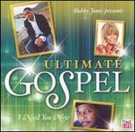 Ultimate Gospel: I Need You Now