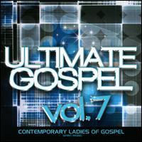 Ultimate Gospel, Vol. 7: Contemporary Ladies of Gospel - Various Artists