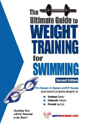 Ultimate Guide to Weight Training for Swimming - Price, Robert G
