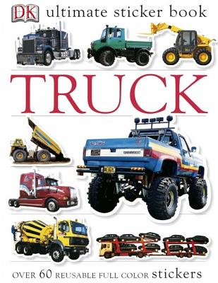 Ultimate Sticker Book: Truck: Over 60 Reusable Full-Color Stickers - DK