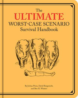 Ultimate Worst-Case Scenario Survival Handbook - Borgenicht, David, and Piven, Joshua