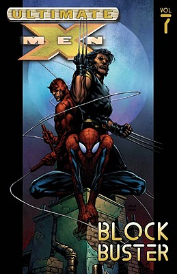 Ultimate X-Men - Volume 7: Blockbuster - Bendis, Brian Michael (Text by), and Millar, Mark, and Marvel Comics
