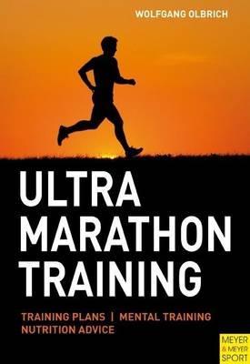 Ultra Marathon Training - Olbrich, Wolfgang