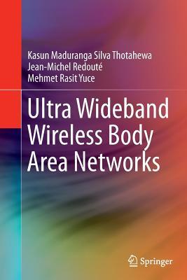 Ultra Wideband Wireless Body Area Networks - Thotahewa, Kasun Maduranga Silva