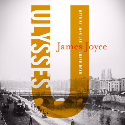 Ulysses - Joyce, James, and Lee, John (Read by)