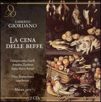 Umberto Giordano: La cena delle beffe - A. M. Rosati (vocals); Alfredo Mariotti (vocals); Amadeo Zambon (vocals); Angelo Degl'Innocenti (vocals);...