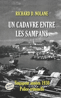 Un Cadavre Entre Les Sampans - Nolane, Richard D