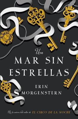 Un Mar Sin Estrellas - Morgenstern, Erin
