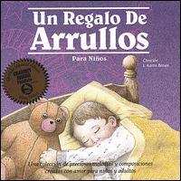 Un Regalo de Arrullos Para Ninos (A Child's Gift of Lullabyes) - Tanya Goodman