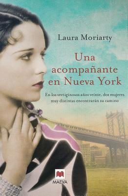 Una Acompanante En Nueva York - Moriarty, Laura (Epilogue by)